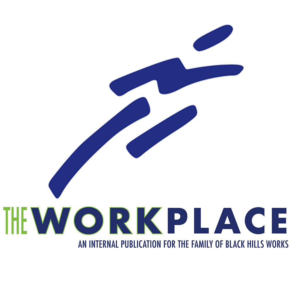 The Workplace - An Internal Publication for the Family of Black Hills Works
